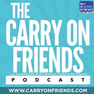 """The Carry on Friends Podcast - """"Takeaways And Action Items Happy Hours And Balance"""" E. 37"""