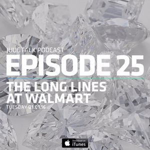 Episode 25: The Long Lines At Wal-Mart