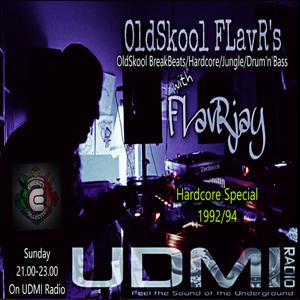 OldSkool FLavRs with FLavRjay on UDMI Radio 25-June-17. Hardcore Special 92/94