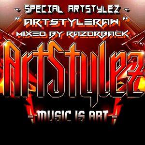 """Special ArtStylez - """" ArtStyleRaw """" - Mixed By RaZorBacK"""
