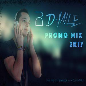 DJ D-M!LE - Promo Mix 2017