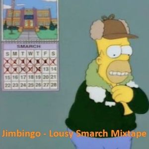 Lousy Smarch Mixtape