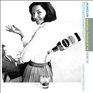 JajaClub Cocktail #10 - 10/02/12