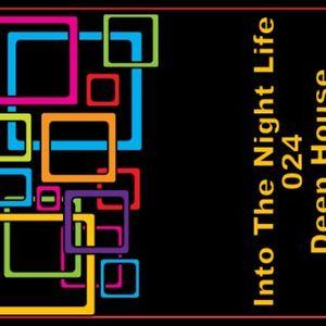 Into The Night Life 024 Deep House