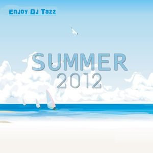 Best Dance Songs Summer 2012 New hits By DJ TAZZ