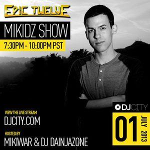Epic Twelve - MikiDz Show - 7/1/2013