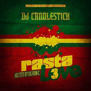 OG Ron C The Chopstars Present DJ Candlestick - Rasta Love 3