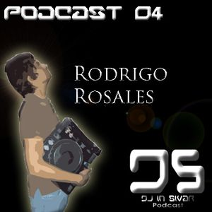DS (DJ IN SIVAR) PODCAST 04 - RODRIGO ROSALES