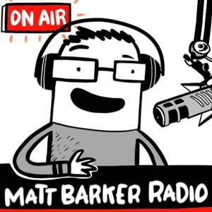 MattBarkerRadio Podcast#25