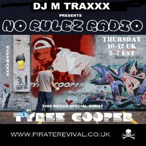 DJ M-TRAXXX No Rulez Radio Show on www.piraterevival.co.uk feat Tyree Cooper 4-23-2009