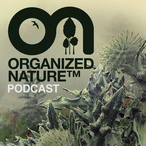 Gabriel & Dresden Present Organized Nature Episode 36