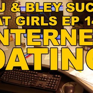 Internet Dating: RJ & Bley Suck At Girls ep 14