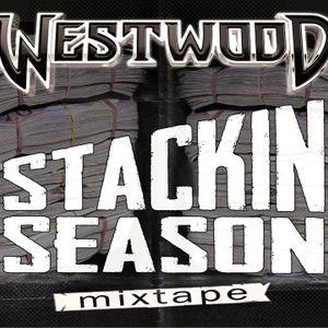 Westwood - Stackin Season mixtape