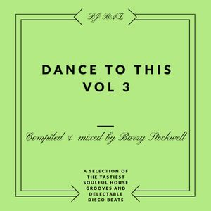 Dance To This Vol. 3 - Compiled & mixed by Barry Stockwell