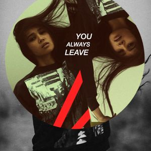 You Always Leave