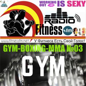 GYM-BOX-MMA №03 (19/09/2016) @ FITNESS FM