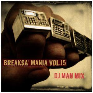 Breaksa'MANiya mix by DJ Man vol.15