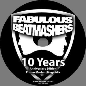 The Fabulous Beatmashers - PromoMashupMegaMix 2016 Pt.2 [10 Years Anniversary Edition]