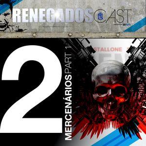 RENEGADOS CAST 2   MERCENÁRIOS - PART 1