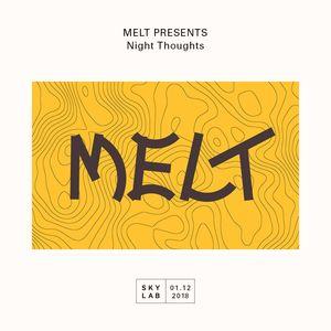  MELT PRESENTS   Night Thoughts w/ Deejay Greenman E1