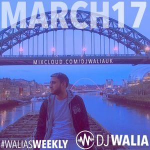MARCH 2017 #WaliasWeekly @djwaliauk