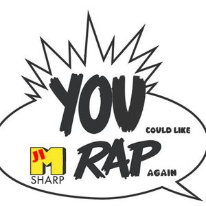 You Could Like Rap Again