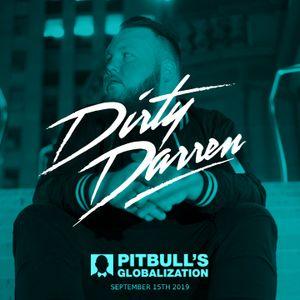 Dirty Darren On Pitbull Globalization 9.15.2019