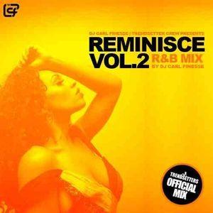 DJ Carl Finesse Presents Reminisce Vol 2 (90's R&B Mix)