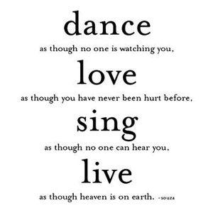 Dance, Love, Sing, Live.
