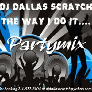 THE WAY I DO IT.... PARTY MIX