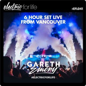 Gareth Emery – Electric For Life #EFL041 (Live from Vancouver, 28.8.2015)