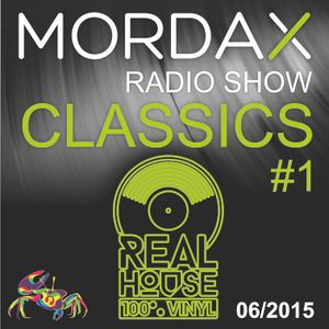 Mordax Radio Show REAL HOUSE 100% VINYL CLASSICS