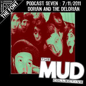 We Are Mud : Podcast 7 : Dorian & The Delorian - 07/11/2011