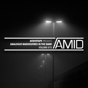 Audiotape presents: Analogue Manoeuvres in the Dark - Vol. 015
