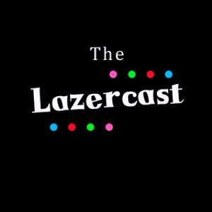 TheLazercast_Ep2