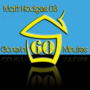 Gone in 60 Minutes - MattHodges08