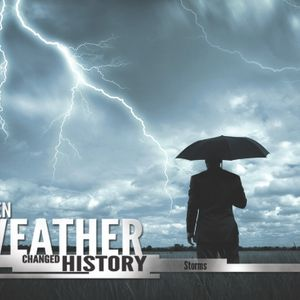 When Weather Changed History: Storms - Audio