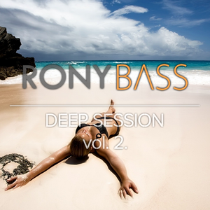 RONY BASS - DEEP SESSION VOL.2.