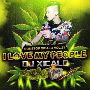 Nonstop Xicalo^ ^o^ Vol.23 I Love My people....Dj Xicalo^ ^o^