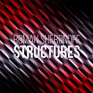 Roman Sheronoff - Structures Podcast #037