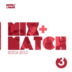MIX + MATCH 3 [2012 Groovy Soca]