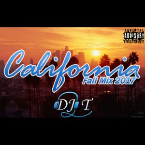 "DJ T Presents ""California Fall Mix 2017"""