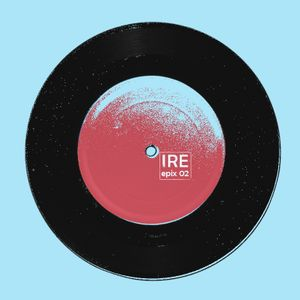 IRE, Epix 02 (THE ELECTRONIC MUSIC SERIES) by IAM JESSE