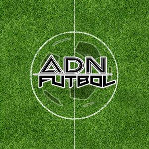 ADN Fútbol - Programa 9 - 07-07-17