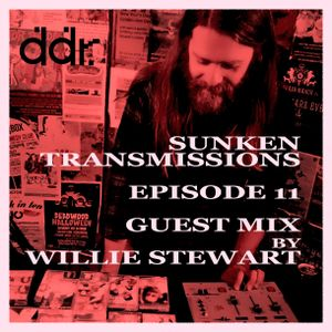 Sunken Transmissions Episode 11 - Guest Mix by Willie Stewart: his fav records he got in 2018