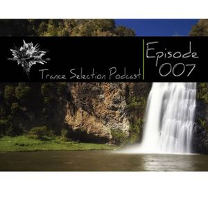 Peter Sole pres. Trance Selection Podcast 007