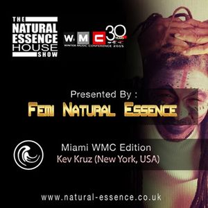 The Natural Natural Essence Episode 160 - Miami WMC Edition   Kev Kruz