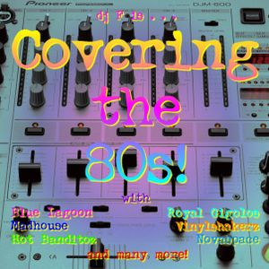 DJ F - Covering the 80s!