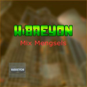 HiBREYON - Mengsels after party