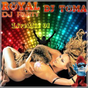 Dj Toma - Royal Dj Party (LiveMix 01)